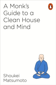 A Monk's Guide to a Clean House and Mind, Paperback / softback Book