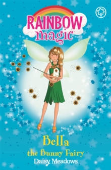 Rainbow Magic: Bella The Bunny Fairy : The Pet Keeper Fairies Book 2, Paperback Book