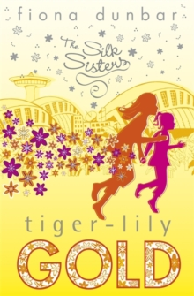 The Silk Sisters: Tiger-lily Gold : Book 3, Paperback Book