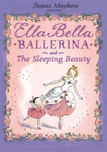Ella Bella Ballerina and the Sleeping Beauty, Paperback Book