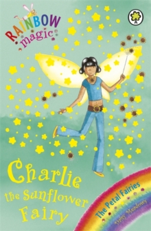 Charlie the Sunflower Fairy : The Petal Fairies Book 4, Paperback Book