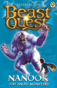 Beast Quest: Nanook the Snow Monster : Series 1 Book 5, Paperback Book