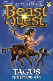 Beast Quest: Tagus the Horse-Man : Series 1 Book 4, Paperback Book