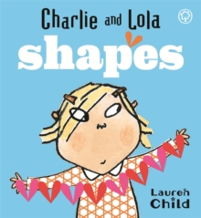 Charlie and Lola: Shapes : Board Book, Board book Book