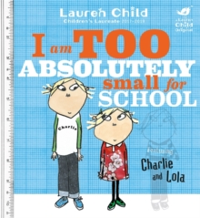 Charlie and Lola: I Am Too Absolutely Small For School, Paperback Book