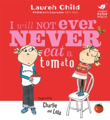 Charlie and Lola: I Will Not Ever Never Eat a Tomato : Board Book, Paperback Book