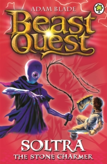 Beast Quest: Soltra the Stone Charmer : Series 2 Book 3, Paperback Book
