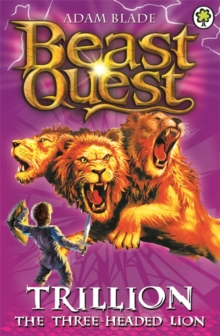 Beast Quest: Trillion the Three-Headed Lion : Series 2 Book 6, Paperback Book