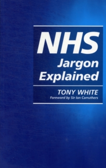 NHS Jargon Explained, Paperback / softback Book