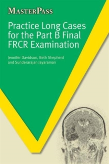 Practice Long Cases for the Part B Final FRCR Examination, Paperback / softback Book