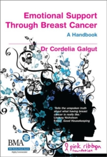 Emotional Support Through Breast Cancer : The Alternative Handbook, Paperback Book