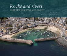 Rocks and Rivers : A Birds's Eye View of the West Country, Paperback / softback Book