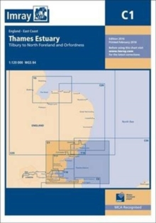 Imray Chart C1 : Thames Estuary - Tilbury to North Foreland and Orfordness, Paperback Book