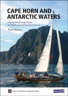 Cape Horn and Antarctic Waters : Including Chile, the Beagle Channel, Falkland Islands and the Antarctic Peninsula, Hardback Book