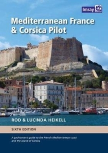 Mediterranean France and Corsica Pilot : A guide to the French Mediterranean coast and the island of Corsica, Hardback Book