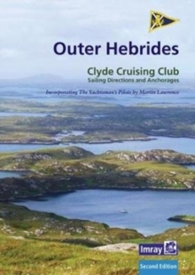 CCC Sailing Directions and Anchorages - Outer Hebrides : Covers the Western Isles from Lewis to Berneray, Paperback Book