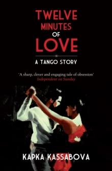 Twelve Minutes of Love : A Tango Story, Paperback / softback Book