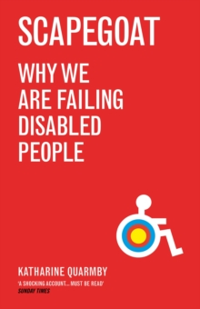 Scapegoat : Why We are Failing Disabled People, Paperback / softback Book