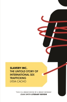 Slavery Inc. : The Untold Story of International Sex Trafficking, Paperback / softback Book