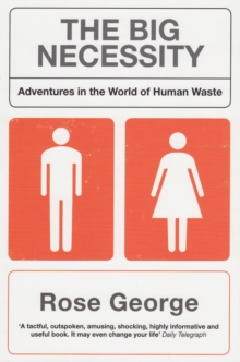 The Big Necessity : Adventures In The World Of Human Waste, EPUB eBook