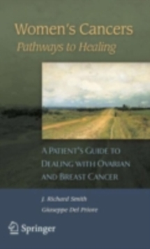 Women's Cancers: Pathways to Healing : A Patient's Guide to Dealing with Ovarian and Breast Cancer, PDF eBook