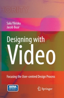 Designing with Video : Focusing the User-centred Design Process, Mixed media product Book