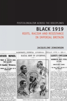 Black 1919 : Riots, Racism and Resistance in Imperial Britain, Hardback Book