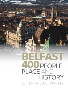 Belfast 400 : People, Place and History, Paperback / softback Book