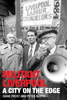 Militant Liverpool : A City on the Edge, Paperback / softback Book
