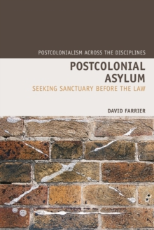 Postcolonial Asylum : Seeking Sanctuary Before the Law, Paperback Book