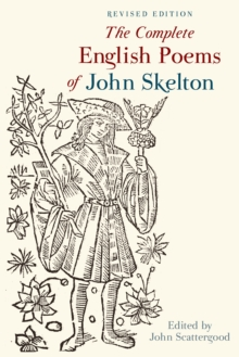 The Complete English Poems of John Skelton : Revised Edition, Paperback / softback Book