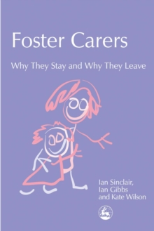 Foster Carers : Why They Stay and Why They Leave, PDF eBook