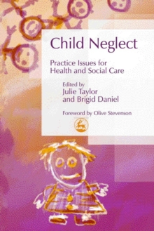 Child Neglect : Practice Issues for Health and Social Care, EPUB eBook