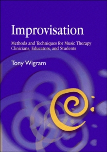 Improvisation : Methods and Techniques for Music Therapy Clinicians, Educators, and Students, PDF eBook