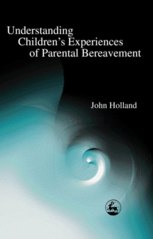 Understanding Children's Experiences of Parental Bereavement, PDF eBook