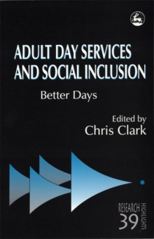 Adult Day Services and Social Inclusion : Better Days, PDF eBook
