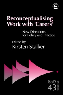Reconceptualising Work with 'Carers' : New Directions for Policy and Practice, PDF eBook