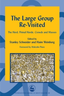 The Large Group Re-Visited : The Herd, Primal Horde, Crowds and Masses, PDF eBook