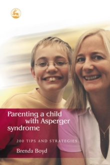 Parenting a Child with Asperger Syndrome : 200 Tips and Strategies, EPUB eBook