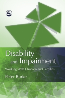 Disability and Impairment : Working with Children and Families, EPUB eBook
