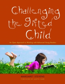 Challenging the Gifted Child : An Open Approach to Working with Advanced Young Readers, PDF eBook