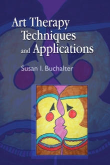 Art Therapy Techniques and Applications, EPUB eBook