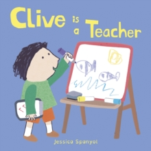 Clive is a Teacher, Board book Book