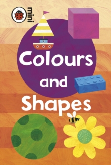 Early Learning: Colours and Shapes, Hardback Book