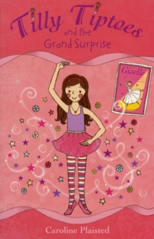 Tilly Tiptoes and the Grand Surprise, Paperback / softback Book
