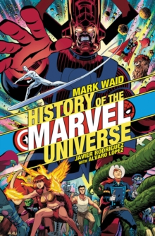 History Of The Marvel Universe, Paperback / softback Book