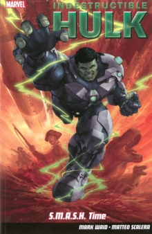 Indestructible Hulk Volume 3: S.m.a.s.h. Time, Paperback Book