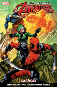 Uncanny Avengers: Unity Volume 1 : Lost Future, Paperback Book