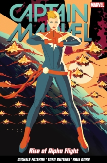 Captain Marvel Volume 1: Rise Of Alpha Flight, Paperback / softback Book
