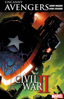 Uncanny Avengers: Unity Vol. 3: Civil War Ii, Paperback Book